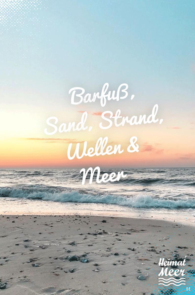 Barfuss Sand Strand Wellen Meer Strandklamotte Deko Mee H R Auf Heimatmeer De Strand Spruche Spruche Urlaub Strand Zitate
