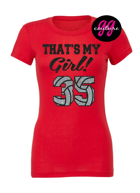 """Custom Glitter """"That's My Girl!"""" Volleyball T-Shirt - Customize with Any Number or Color"""