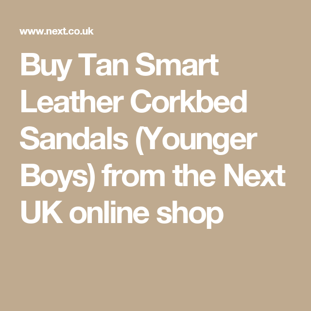 dd038801a Buy Tan Smart Leather Corkbed Sandals (Younger Boys) from the Next UK  online shop