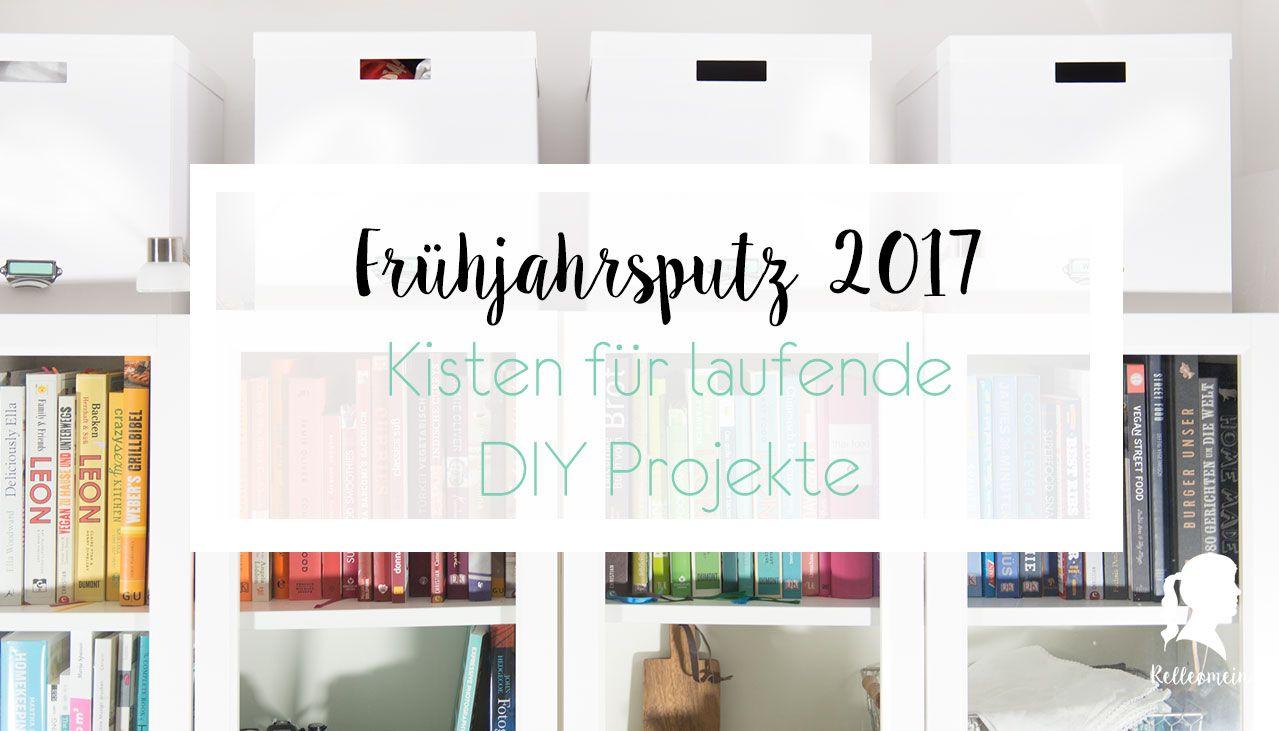 Ikea Aufbewahrungskisten frühjahrsputz 2017 aufbewahrungskisten für diy projekte