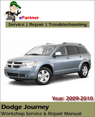Download Dodge Journey Service Repair Manual 2009 2010 Dodge Journey 2010 Dodge Journey Repair Manuals