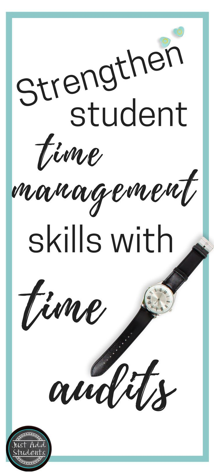 Strengthen Student Time Management Skills With Time Audits Just Add Students Study Skills Time Management Skills Management Skills