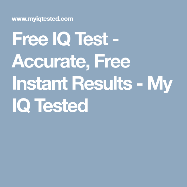 Free IQ Test - Accurate, Free Instant Results - My IQ Tested