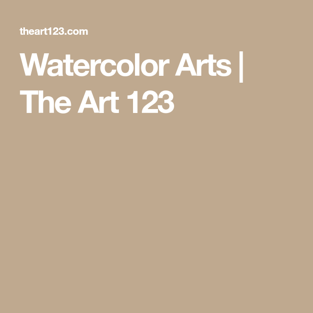 Watercolor Arts | The Art 123