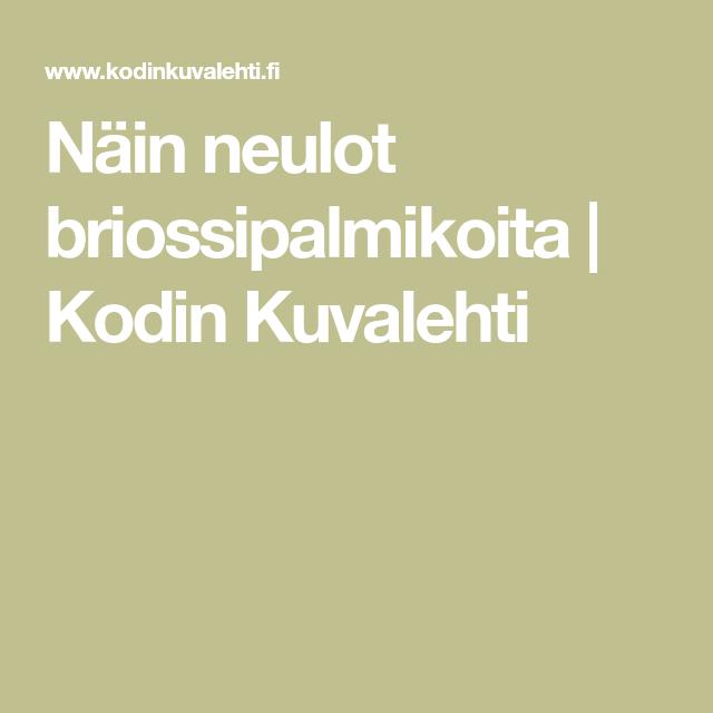 Nain Neulot Briossipalmikoita Kodin Kuvalehti Cowl Knitting Pattern Knitting How To Make
