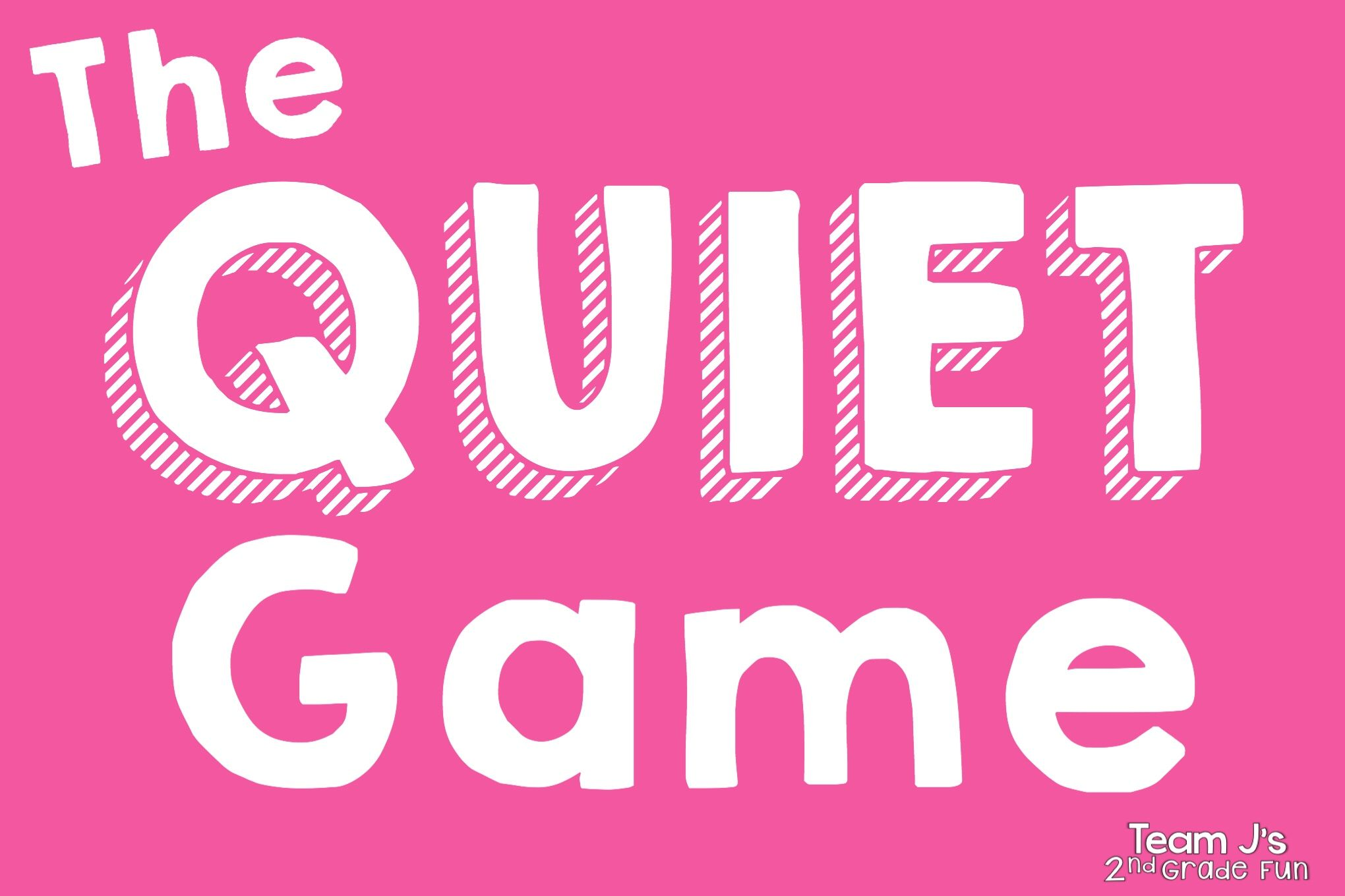 The Quiet Game Quiet games, Classroom games elementary