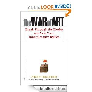 The War Of Art Break Through The Blocks And Win Your Inner Creative Battles By Steven Pressfield Reading Rainbow Steven Pressfield Book Worth Reading
