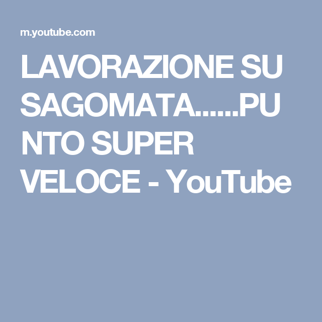 LAVORAZIONE SU SAGOMATA......PUNTO SUPER VELOCE - YouTube