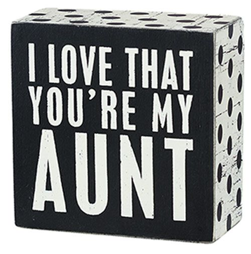 I Love My Aunt Quotes Quotesgram Aunt Quotes Box Signs Cute Kids Crafts