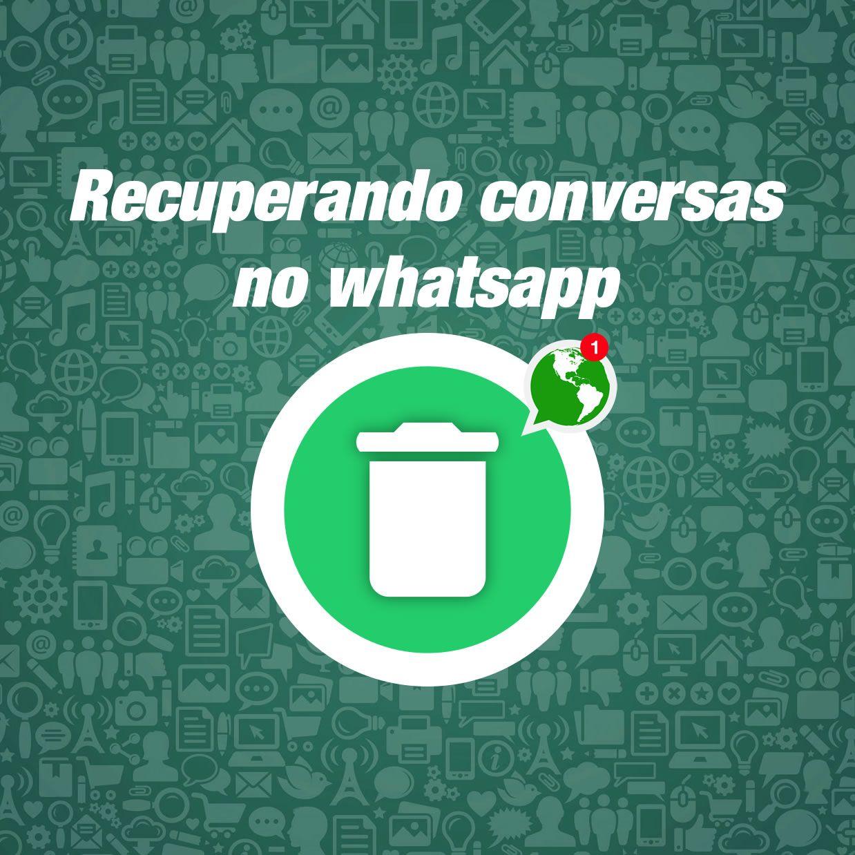 Recuperando Conversas Do Whatsapp Aplicativos Converse Mensagens