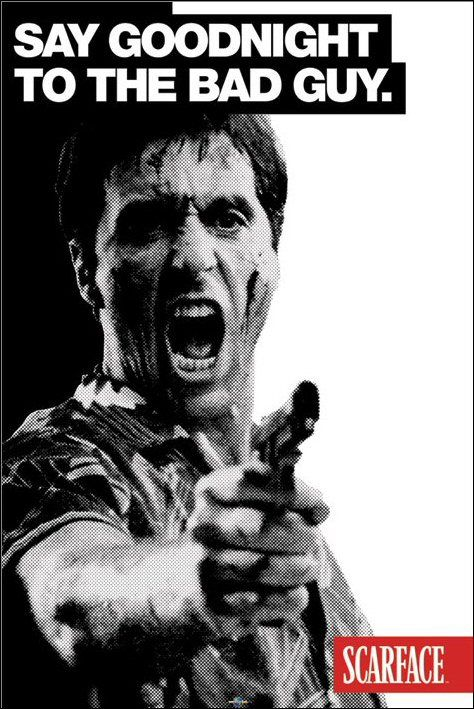Scarface Say Good Night To The Bad Guy 1980s Films Scarface