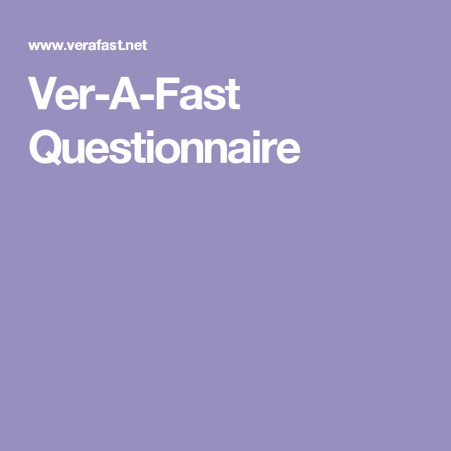 Ver-A-Fast Questionnaire