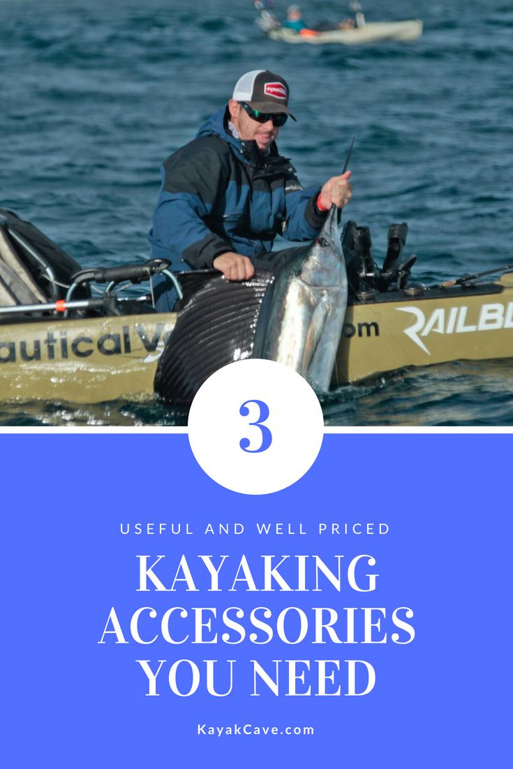 3 Kayak Fishing Accessories You Need Kayak Fishing Kayaking Kayak Fishing Accessories