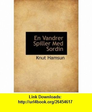 En Vandrer Spiller Med Sordin (9781113706096) Knut Hamsun , ISBN-10: 1113706090  , ISBN-13: 978-1113706096 ,  , tutorials , pdf , ebook , torrent , downloads , rapidshare , filesonic , hotfile , megaupload , fileserve