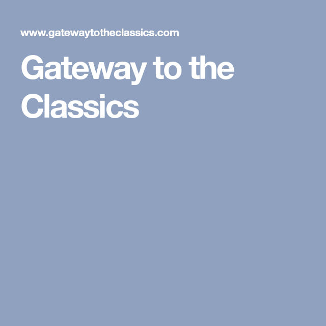 Image result for Gateway to the Classics