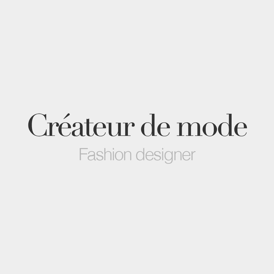French Words On Instagram Createur De Mode Masculine Word Fashion Designer Kʁe A Tœʁ Də Mɔd Createur De Mode Mode Masculine Fashion Designer