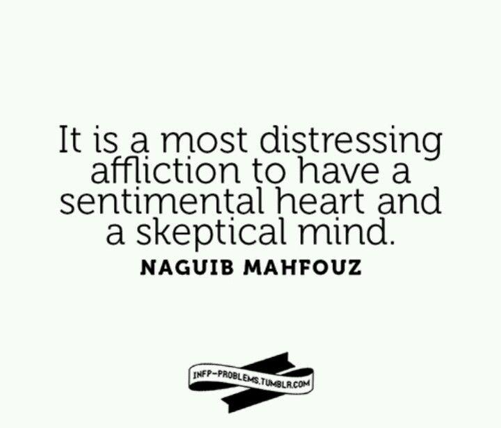 INFP Problems. Sentimental heart, skeptical/suspicious mind...
