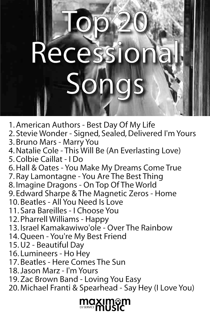 Top 20 Ceremony Recessional Songs Wedding Ceremony Music Recessional Songs Wedding Songs