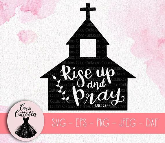 Download Rise Up and Pray SVG Luke 22 46 Church SVG Church Decal ...