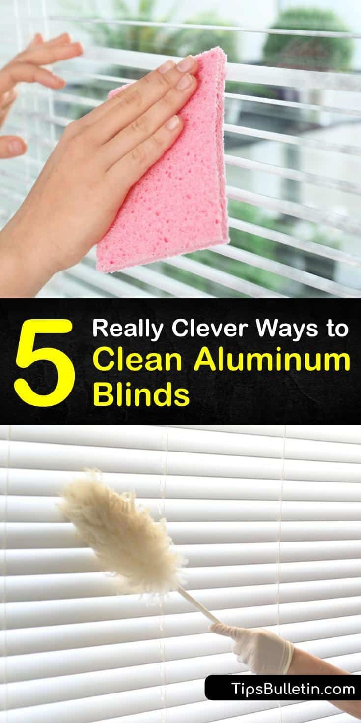 5 really clever ways to clean aluminum blinds in 2020