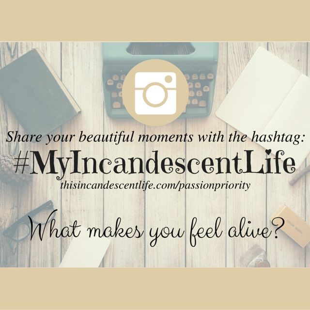#MyIncandescentLife