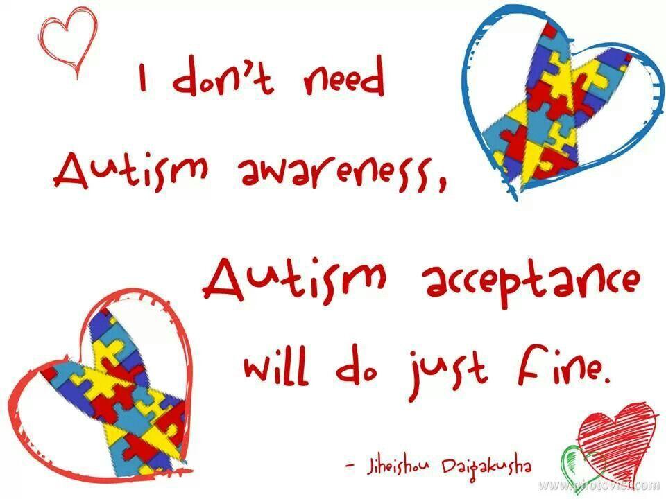 Acceptance Autism awareness quotes, Autism quotes