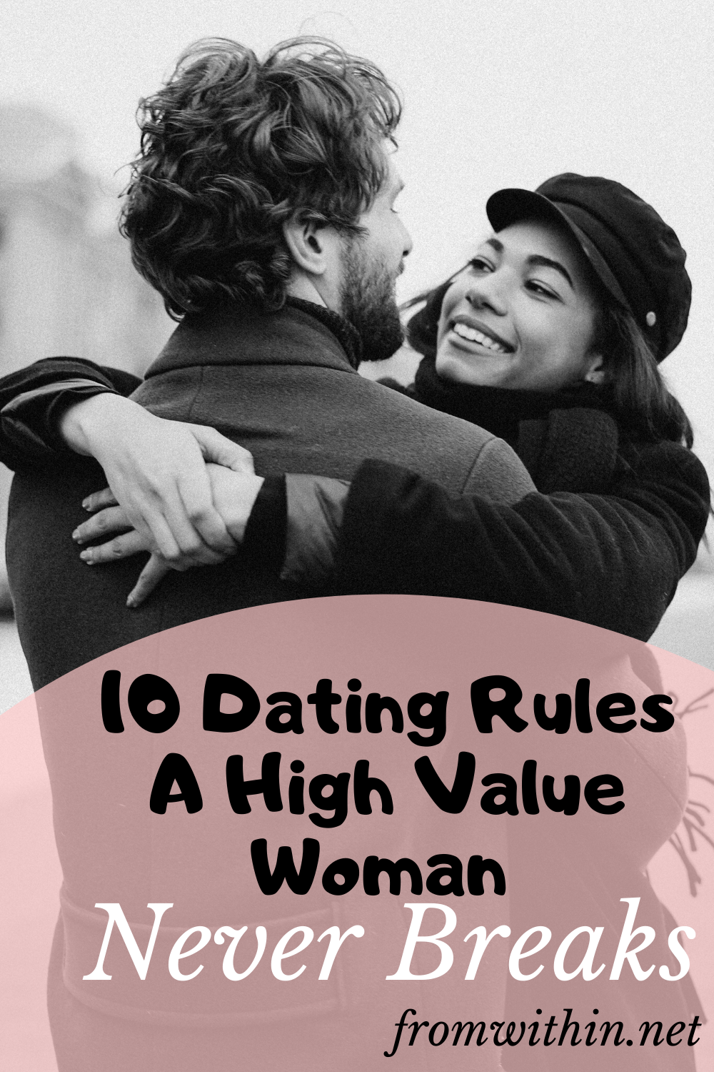 10 Dating Rules That A High Value Woman Never Breaks