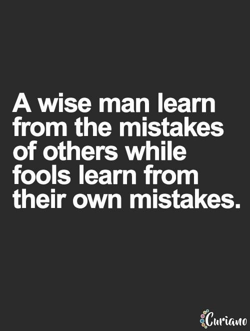 A Wise Man Learns For The Mistakes Of Others Quips And Quotes
