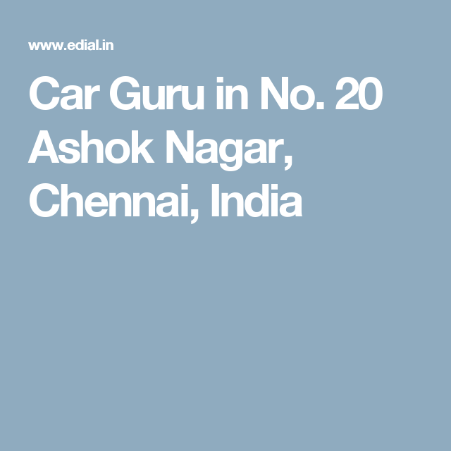 Used Car Guru >> Car Guru In No 20 Ashok Nagar Chennai India Used Car Buyers In