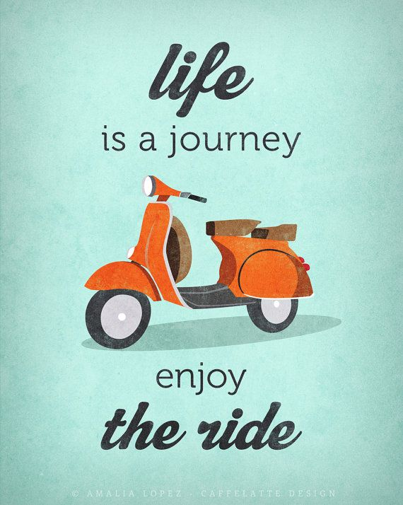Life Is Journey Enjoy The Ride Quote Poster Print Vespa Scooter
