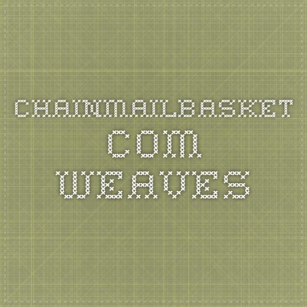 Chainmailbasket.com - Weaves