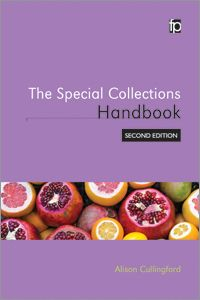 The Special Collections Handbook, Second Edition / Alison Cullingford. 2017