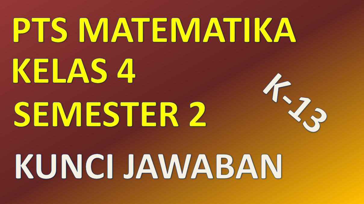 Soal Pts Matematika Kelas 4 Semester 2 Th 2020 Matematika Kelas 4 Matematika