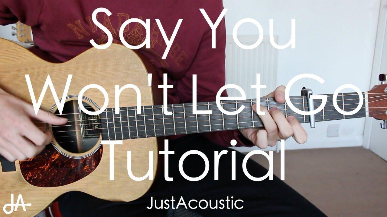 How To Play Say You Wont Let Go James Arthur Guitar Tutorial