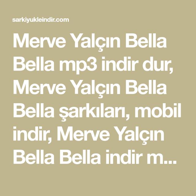 Merve Yalcin Bella Bella Mp3 Indir Dur Merve Yalcin Bella Bella Sarkilari Mobil Indir Merve Yalcin Bella Bella Indir Mp3 Bedava Mp3 Sarkilar Youtube Muzik