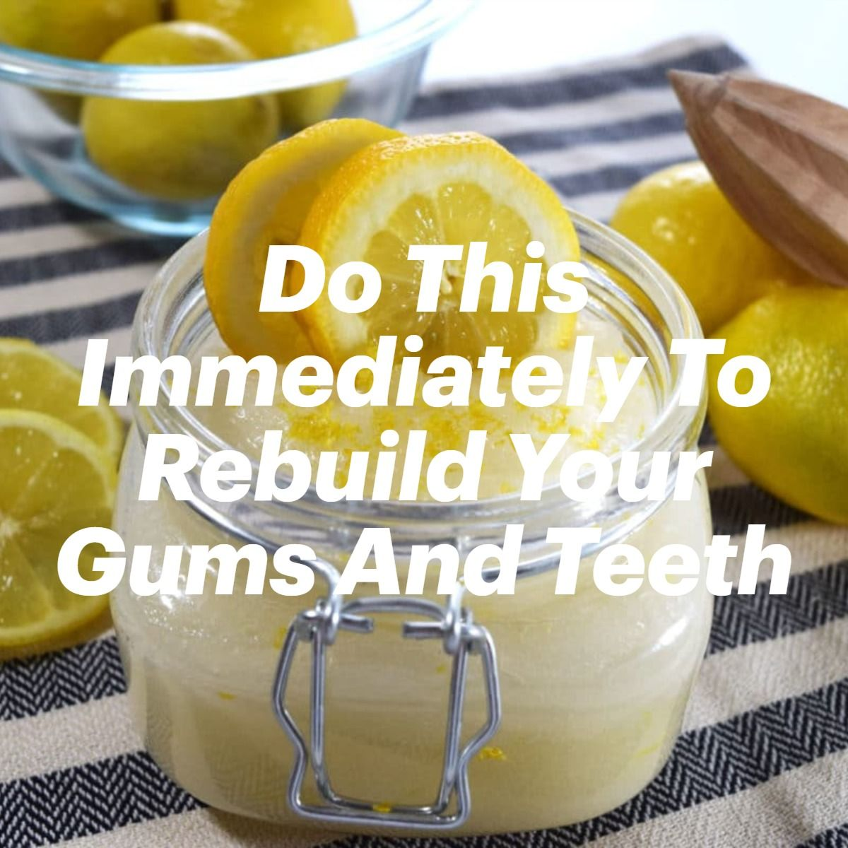 Do This Immediately To Rebuild Your Gums And Teeth