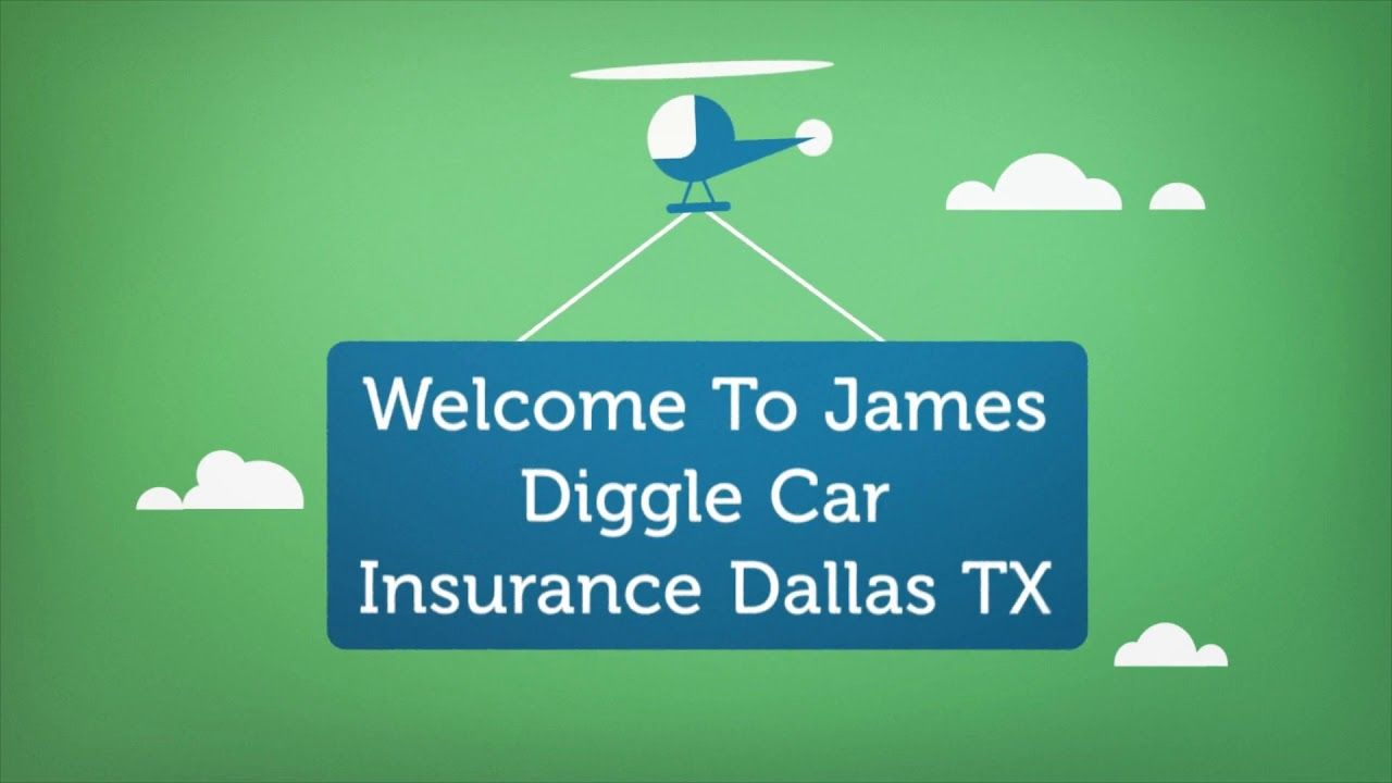 James Diggle Car Insurance Dallas Tx Recommend You Can Start With