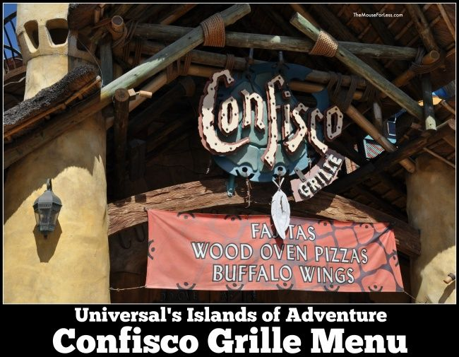 Confisco Grille Menu Islands Of Adventure At Universal Orlando Resort Universal Orlando Resort Universal Orlando Universal Islands Of Adventure