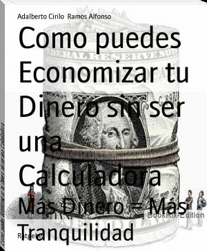 Adalberto+Cirilo++Ramos+Alfonso:+Como+puedes+Economizar+tu+Dinero+sin+ser+una+Calculadora