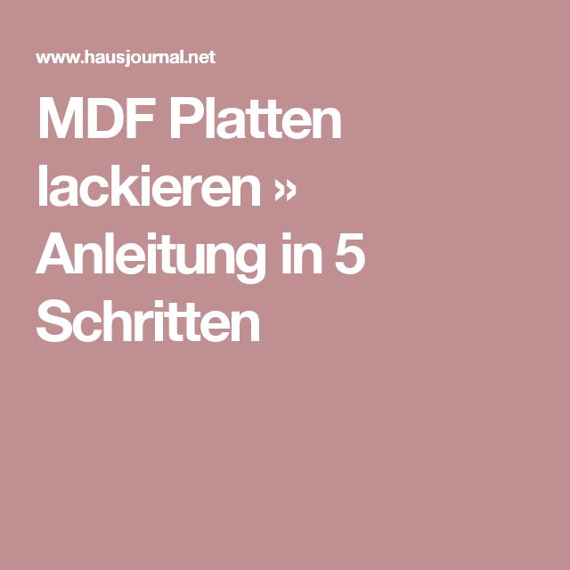 Mdf Platten Lackieren Anleitung In 5 Schritten Zimmerbrunnen