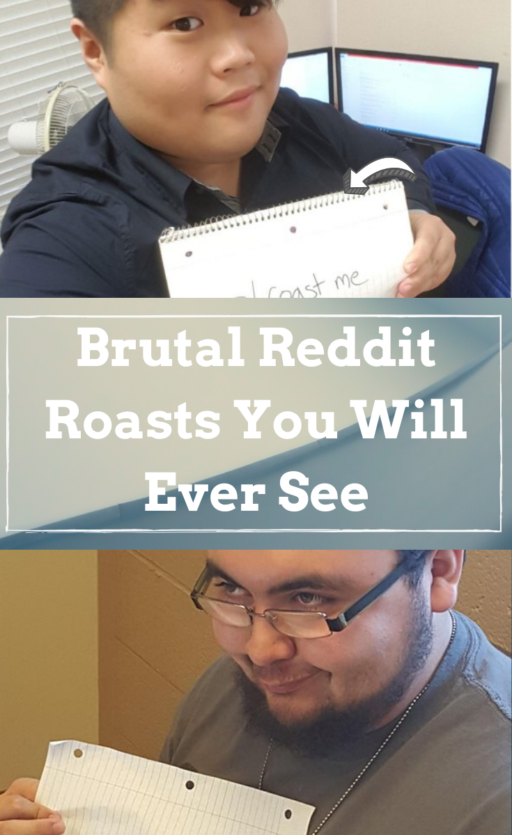 Brutal Reddit Roasts You Will Ever See Reddit Roast Weird Facts Weird World