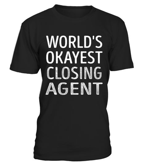 Closing Agent - Worlds Okayest
