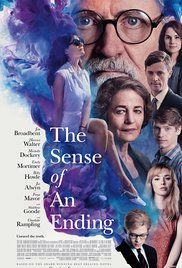 The Sense of an Ending ~ A man becomes haunted by his past and is presented with a mysterious legacy that causes him to re-think his current situation in life.