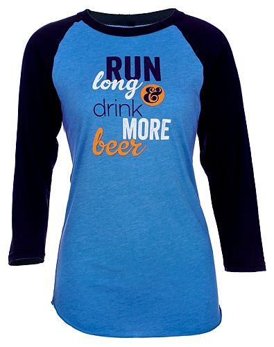 Run Long & Drink More Beer...LOVE