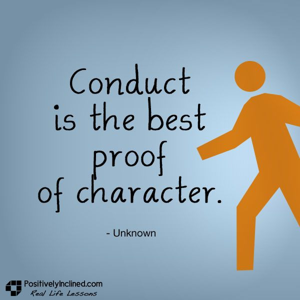 Inspirational Quotes On Character: Conduct Is The Best Proof Of Character. [Quote]