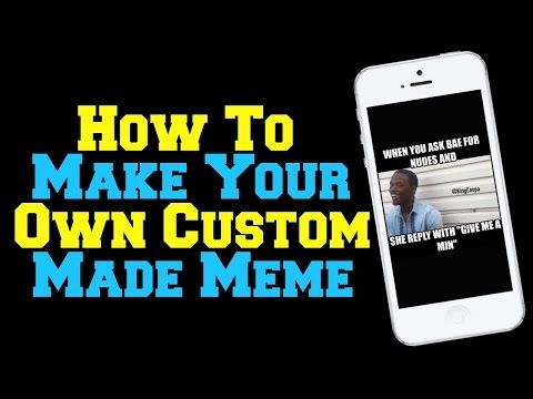How To Make Your Own Custom Made Meme Picture Iphone Users Youtube Youtube Make It Yourself Meme Pictures