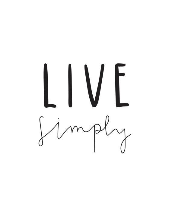 Life Quote Live Simply Words Quotes Words Live Simply