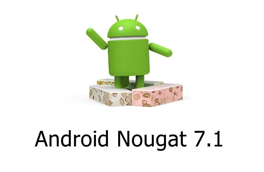 Android Nougat 7 1 7 1 1 7 1 2 Version Release Date Info