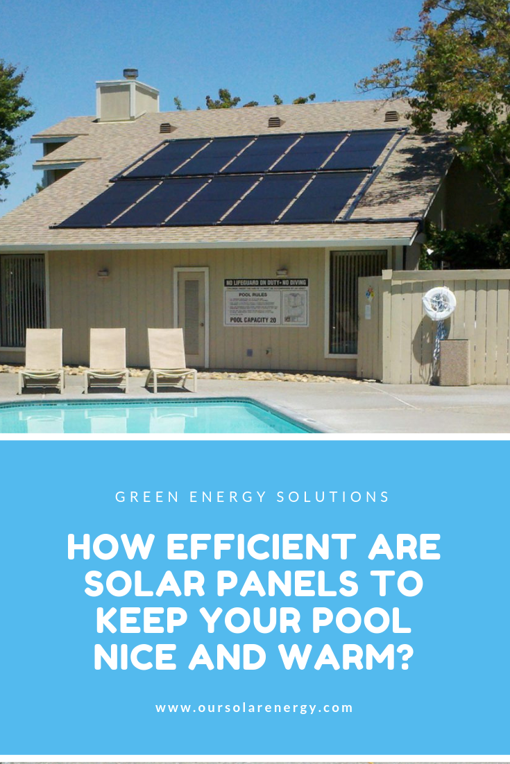 How Efficient Are Solar Panels To Keep Your Pool Nice And Warm Solar Solarenergy Energy Solarpanels Ren Best Solar Panels Solar Panels Pool Solar Panels