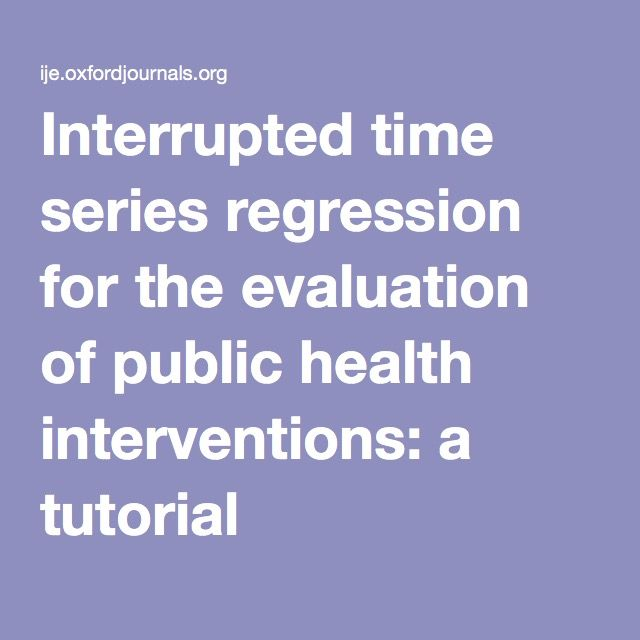 Interrupted time series regression for the evaluation of public health interventions: a tutorial